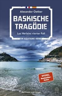 Alexander Oetker: Baskische Tragödie. Luc Verlains vierter Fall