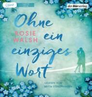 Rosie Walsh: HÖRBUCH: Ohne ein einziges Wort, 1 MP3-CD