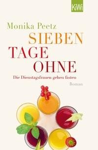 Monika Peetz: Sieben Tage ohne