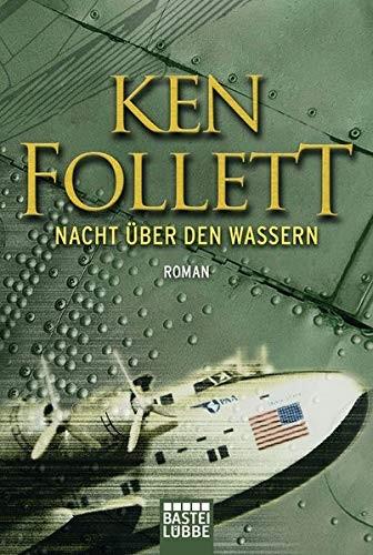 Ken Follett: Nacht über den Wassern