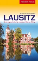 Kerstin Micklitza: Trescher Verlag Reiseführer Lausitz. Unterwegs zwischen Spreewald und Zittauer Ge