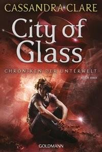 Cassandra Clare: City of Glass. Chroniken der Unterwelt 3