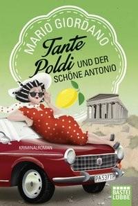 Mario Giordano: Tante Poldi und der schöne Antonio