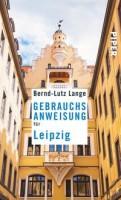 Bernd-Lutz Lange: Gebrauchsanweisung für Leipzig
