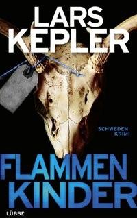 Lars Kepler: Flammenkinder. Schweden-Krimi
