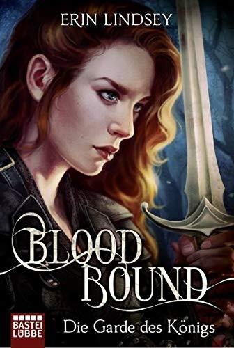 Erin Lindsey: Bloodbound - Die Garde des Königs