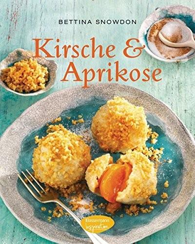Bettina Snowdon: Kirsche & Aprikose