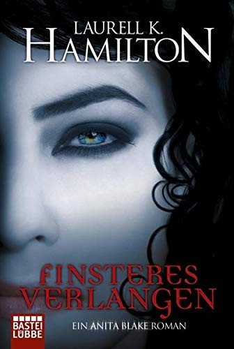 Laurell K. Hamilton: Finsteres Verlangen