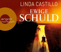 Linda Castillo: HÖRBUCH: Ewige Schuld, 6 Audio-CDs