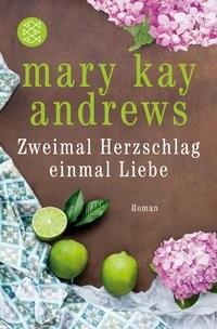 Mary Kay Andrews: Zweimal Herzschlag, einmal Liebe