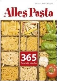 Christina Mader Magagna: Alles Pasta - 365 Rezepte für jeden Tag