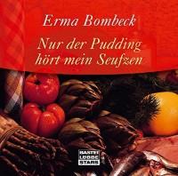 Erma Bombeck: HÖRBUCH: Nur der Pudding hört mein Seufzen. 1 Audio-CD
