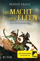 Bernd Frenz: Die Macht der Elfen. Die Völkerkriege 2