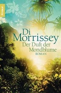 Di Morrissey: Der Duft der Mondblume