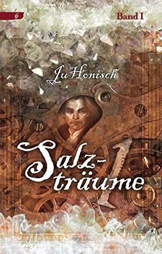 Ju Honisch: Salzträume, Bd.1