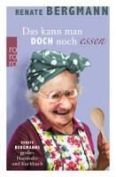 Renate Bergmann: Das kann man doch noch essen