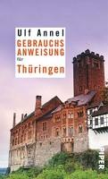 Ulf Annel: Gebrauchsanweisung für Thüringen
