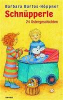 Barbara Bartos-Höppner: Schnüpperle, 24 Ostergeschichten