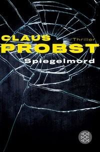 Claus Probst: Spiegelmord