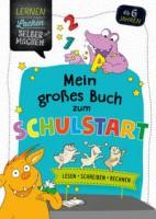 Kirstin Jebautzke: Mein großes Buch zum Schulstart. Lesen - Schreiben - Rechnen
