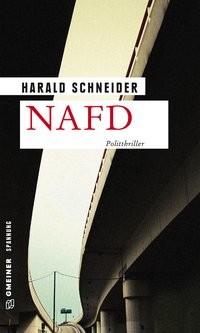 Harald Schneider: NAFD. Politthriller