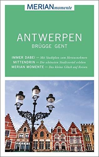 Kerstin Schweighöfer: MERIAN momente Reiseführer - Antwerpen, Brügge, Gent