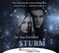 Jennifer L. Armentrout: HÖRBUCH: Im leuchtenden Sturm, 6 Audio-CDs