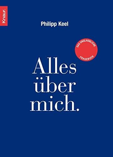 Philipp Keel: Alles über mich. Das unglaubliche Fragebuch, Zum Ausfüllen