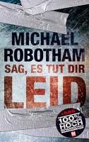Michael Robotham: Sag, es tut dir leid