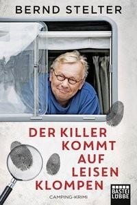 Bernd Stelter: Der Killer kommt auf leisen Klompen. Camping-Krimi