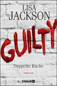 Lisa Jackson: Guilty - Doppelte Rache