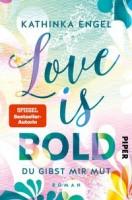 Kathinka Engel: Love is Bold – Du gibst mir Mut