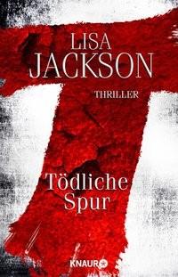 Lisa Jackson: T - Tödliche Spur