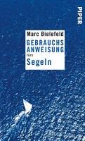 Marc Bielefeld: Gebrauchsanweisung fürs Segeln