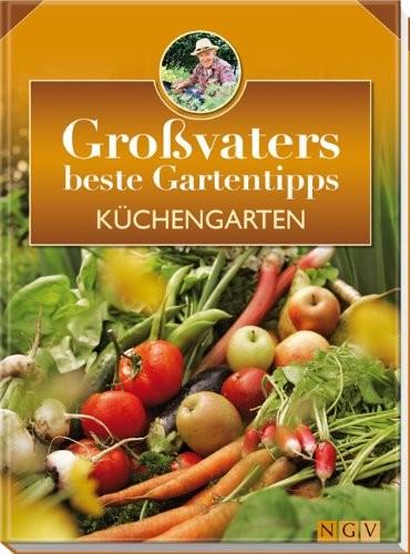 Hans-Werner Bastian: Großvaters beste Gartentipps. Küchengarten