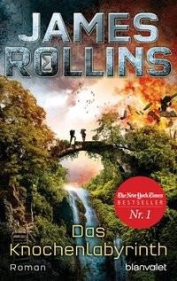 James Rollins: Das Knochenlabyrinth