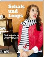 Schals und Loops. 30 Projekte für Strickverrückte, Kreativbuch