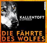 Mons Kallentoft: HÖRBUCH: Die Fährte des Wolfes, 6 Audio-CDs