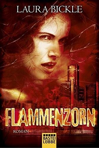 Laura Bickle: Flammenzorn