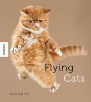 Julia Christe: Flying Cats. Katzen in der Luft