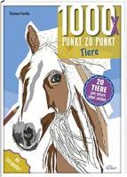 Thomas Pavitte: 1000x Punkt zu Punkt: Tiere. 20 Tierporträts ganz einfach selber zeichnen