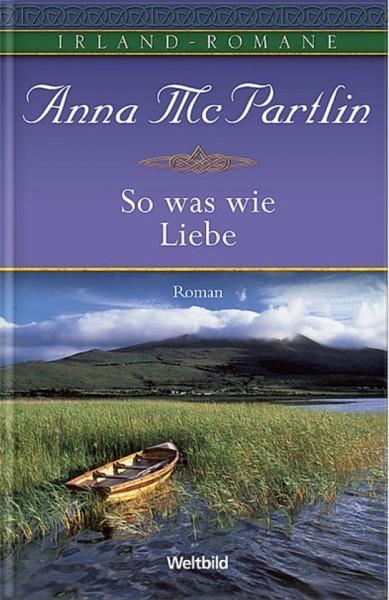 Anna McPartlin: So was wie Liebe