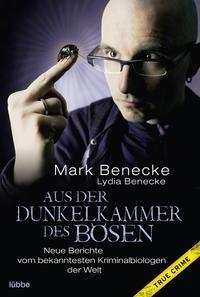 Mark Benecke: Aus der Dunkelkammer des Bösen