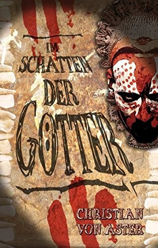 Christian von Aster: Im Schatten der Götter