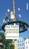 Teja Fiedler: Gebrauchsanweisung für Niederbayern