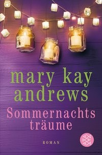 Mary Kay Andrews: Sommernachtsträume
