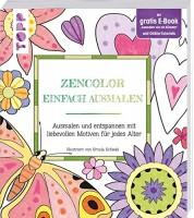 Ursula Schwab: Zencolor Einfach ausmalen. Ausmalen und entspannen mit liebevollen Motiven für jedes