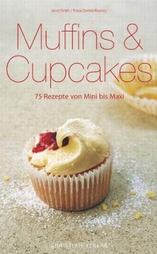 Janet Smith: Muffins & Cupcakes. 75 Rezepte von Mini bis Maxi