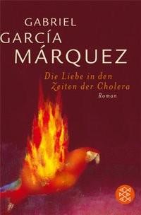 Gabriel Garcia Marquez: Die Liebe in den Zeiten der Cholera