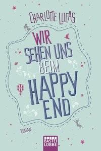 Charlotte Lucas: Wir sehen uns beim Happy End